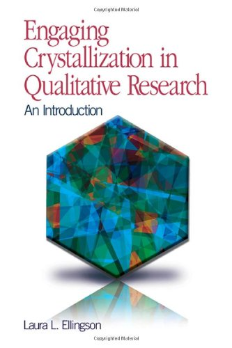 Engaging Crystallization in Qualitative Research: An Introduction 9781412959070