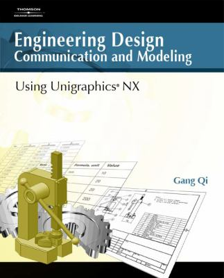 Engineering Design Communication and Modeling Using Unigraphics Nx 9781418011499