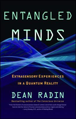 Entangled Minds: Extrasensory Experiences in a Quantum Reality 9781416516774