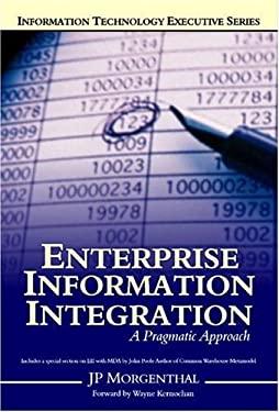 Enterprise Information Integration: A Pragmatic Approach 9781411629745