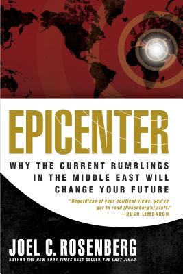 Epicenter: Why the Current Rumblings in the Middle East Will Change Your Future 9781414311357