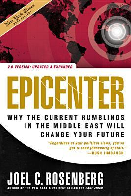 Epicenter: Why the Current Rumblings in the Middle East Will Change Your Future 9781414311364