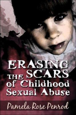 Erasing the Scars of Childhood Sexual Abuse 9781413754858