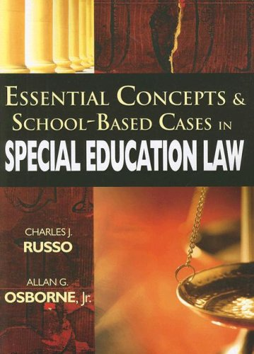 Essential Concepts & School-Based Cases in Special Education Law 9781412927048