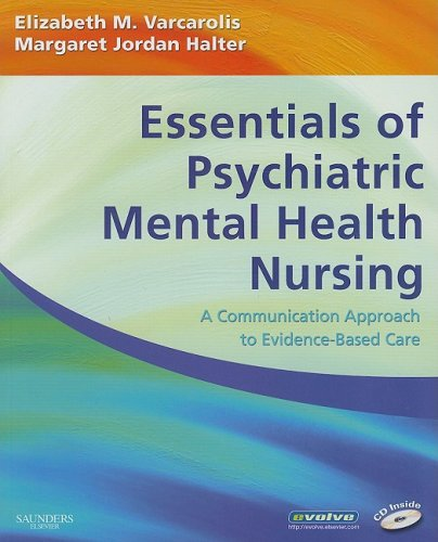 Essentials of Psychiatric Mental Health Nursing: A Communication Approach to Evidence-Based Care [With CDROM] 9781416000518