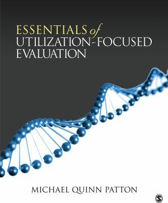 Essentials of Utilization-Focused Evaluation 9781412977418