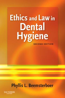 Ethics and Law in Dental Hygiene 9781416062356