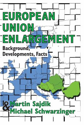 European Union Enlargement: Background, Developments, Facts: Central and Eastern European Policy Studies, Volume 2
