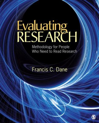 Evaluating Research: Methodology for People Who Need to Read Research 9781412978538