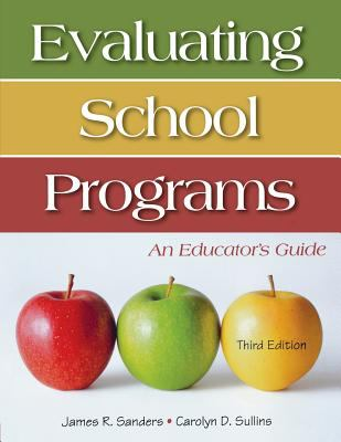 Evaluating School Programs: An Educator's Guide 9781412925242