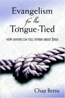 Evangelism for the Tongue-Tied 9781414101415