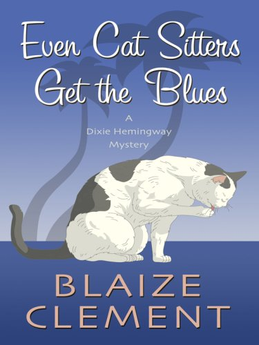Even Cat Sitters Get the Blues 9781410406293