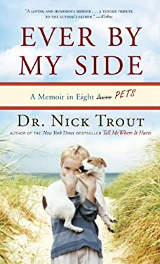 Ever by My Side: A Memoir of Family, Fatherhood, and the Pets with Me Through It All