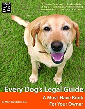 Every Dog's Legal Guide: A Must-Have Book for Your Owner 9781413303551
