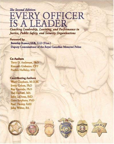 Every Officer Is a Leader: Coaching Leadership, Learning and Performance in Justice, Public Safety, and Security Organizations 9781412025294
