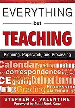 Everything But Teaching: Planning, Paperwork, and Processing 9781412967068