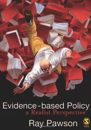 Evidence-Based Policy: A Realist Perspective 9781412910606