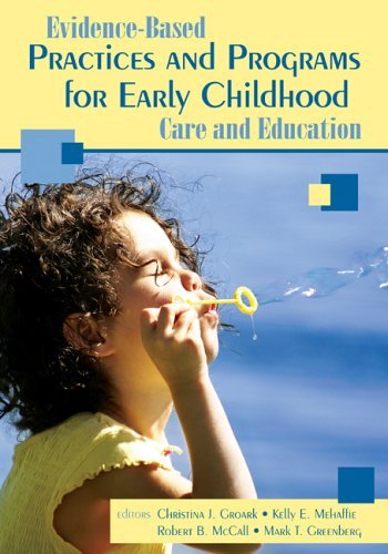 Evidence-Based Practices and Programs for Early Childhood Care and Education 9781412926157
