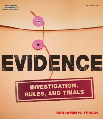 Evidence: Investigation, Rules and Trials 9781418016920
