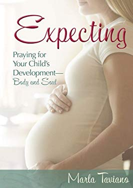 Expecting Expecting: Praying for Your Child's Development-Body and Soul Praying for Your Child's Development-Body and Soul 9781416572008