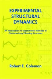 Experimental Structural Dynamics: An Introduction to Experimental Methods of Characterizing Vibrating Structures 6280711