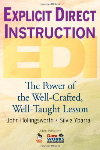 Explicit Direct Instruction (EDI): The Power of the Well-Crafted, Well-Taught Lesson 9781412955744
