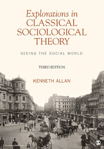 Explorations in Classical Sociological Theory: Seeing the Social World 9781412992435
