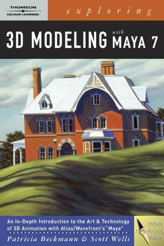 Exploring 3D Modeling with Maya [With CDROM] 9781418016128