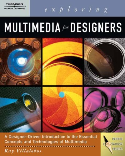 Exploring Multimedia for Designers [With CDROM] 9781418001032