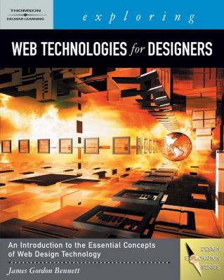Exploring Web Technologies for Designers [With CDROM] 9781418041847