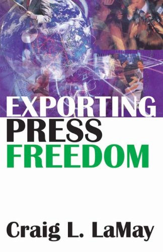 Exporting Press Freedom 9781412810531