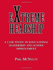 Extreme Headship: A Case Study in Educational Leadership and School Improvement