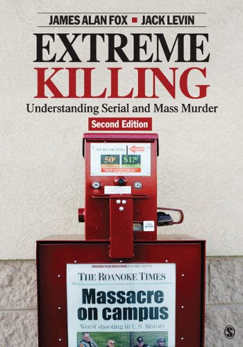 Extreme Killing: Understanding Serial and Mass Murder 9781412980319