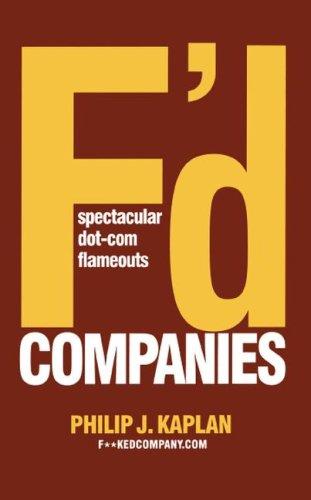 F'd Companies: Spectacular Dot Com Flameouts 9781416577935