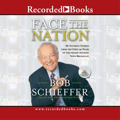 Face the Nation: My Favorite Stories from the First 50 Years of the Award-Winning News Broadcast 9781419307195