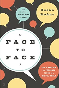 Face to Face: How to Reclaim the Personal Touch in a Digital World 9781416561422