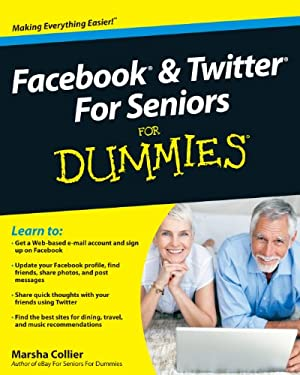 Facebook & Twitter for Seniors for Dummies 9781410434074