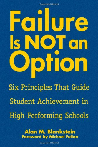 Failure Is Not an Option: Six Principles That Guide Student Achievement in High-Performing Schools 9781412909334