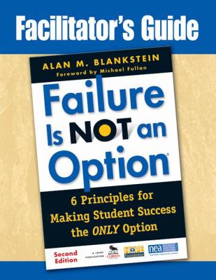 Failure Is Not an Option: 6 Principles for Making Student Success the Only Option 9781412981743