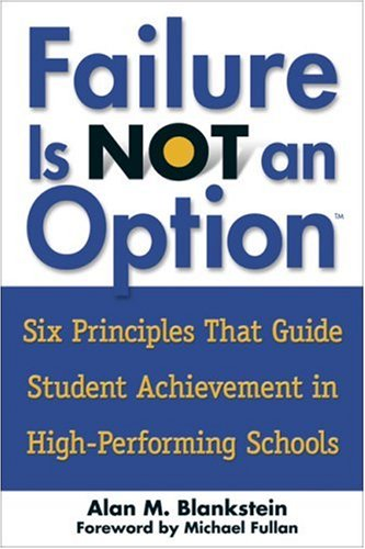Failure Is Not an Option(tm): Six Principles That Guide Student Achievement in High-Performing Schools 9781412909341
