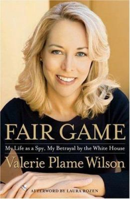 Fair Game: My Life as a Spy, My Betrayal by the White House 9781416537618