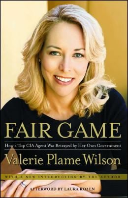 Fair Game: How a Top Spy Was Betrayed by Her Own Government 9781416537625