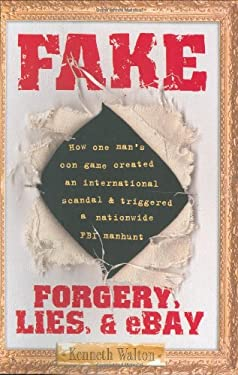 Fake: Forgery, Lies, & Ebay 9781416907114