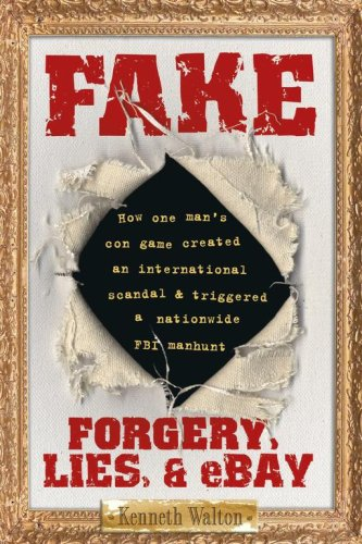 Fake: Forgery, Lies, & Ebay 9781416948056