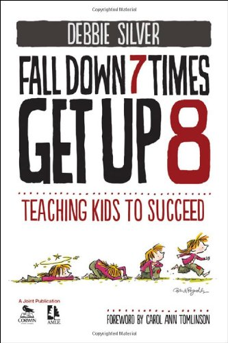 Fall Down 7 Times, Get Up 8: Teaching Kids to Succeed 9781412998772
