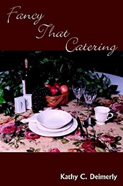 Fancy That Catering: The Palate Pleasers 9781410736185