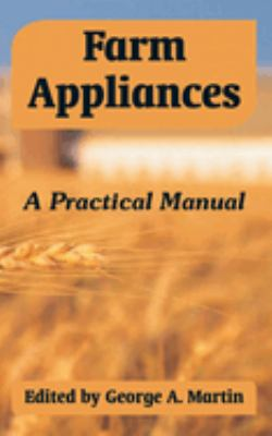 Farm Appliances: A Practical Manual 9781410107305