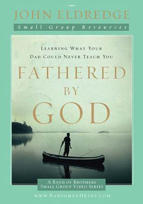 Fathered by God Small Group Video Series 9781418542566