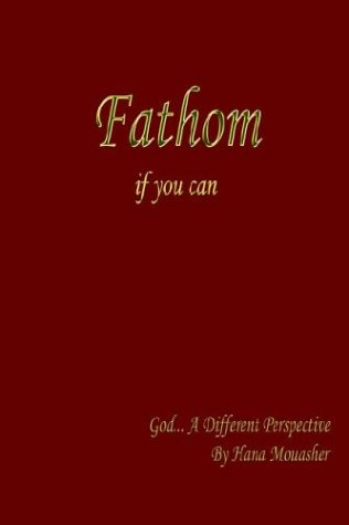 Fathom If You Can: God... a Different Perspective 9781414037691