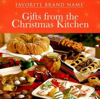 Favorite Brand Name Gifts from the Christmas Kitchen 9781412728102